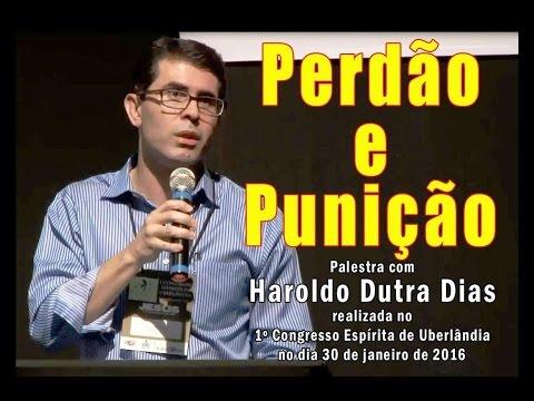 Perdão E Punição - Haroldo Dutra Dias - 1º C.E.U - Uberlândia, MG - 30-01-2016