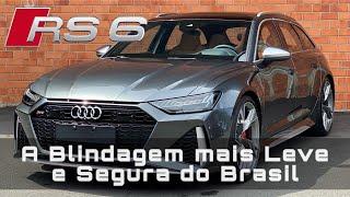 Audi RS6 uma tecnologia Nivel-III-A mais LEVE e SEGURA do Brasil sem perder Performance.