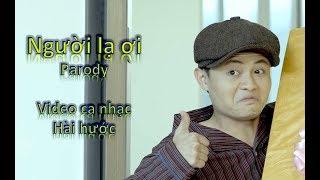 Muối TV | Người lạ ơi Parody | Video Phim ca nhạc Hài hước | Diễn viên Long hách