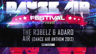 The R3belz & Adaro - Air (Dance Air Anthem 2012) (HQ Preview)