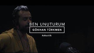 Ben Unuturum [Official Acoustic Video] - Gökhan Türkmen.mp3