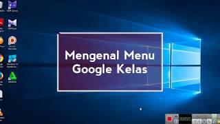 Terbaru! Pengenalan Menu Google Kelas part 1
