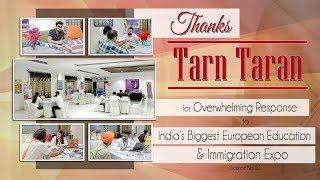 Tarntaran - Thanks for your overwhelming response to India's Biggest European Education