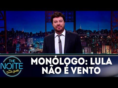 Monólogo: Lula não é vento | The Noite (26/04/18)