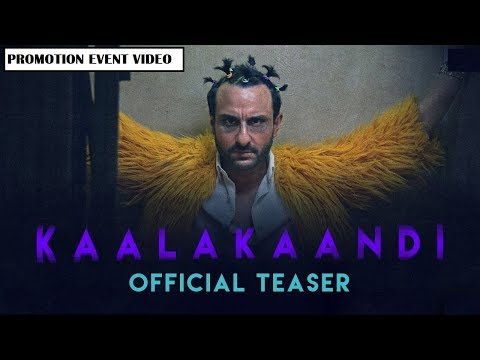 Kaalakaandi (कालाकांदी)  2018 Bollywood Latest Movie Promotion Event Video - Saif Ali, Akshay,Kunaal