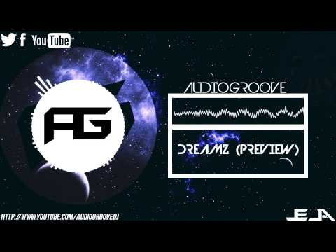 Audiogroove - Dreamz [Preview]
