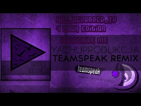 TeamSpeak 3 Remix | Yachostry & Skyper - Hey! Wake Up! | 4 HOUR