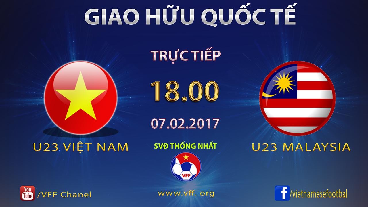 Xem lại: U23 Việt Nam vs U23 Malaysia