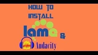 Downloading Audacity, Installing LAME