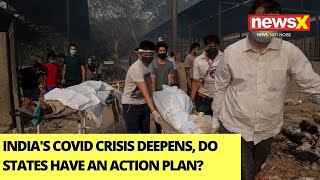 India's Covid Crisis Deepens | Do States Have An Action Plan? | NewsX