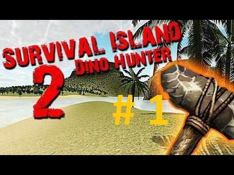 Survival Island 2 Dino Hunter - #1 - Выживание