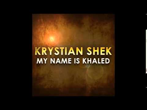 Krystian Shek - My Name Is Khaled (Malaysia Mix)