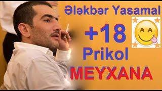 Elekber Yasamal / +18 MEYXANA - Prikol