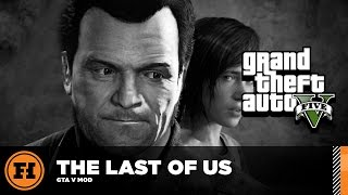 Mod Gameplay - THE LAST OF US in GTA 5!