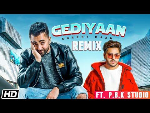 Gediyaan Remix  Sharry Maan  Mistabaaz  Deep Fateh  Jamie  Ft.