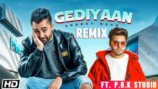 Gediyaan Remix | Sharry Maan | MistaBaaz | Deep Fateh | Jamie | ft. P.B.K Studio
