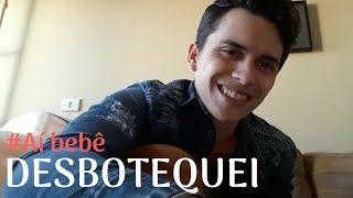 Desbotequei #Aí bebe - Pedro Paulo e Alex (Cover)