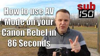 86 Saniyede Canon Rebel üzerinde AV Modu nasıl kullanılır?