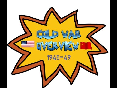 COLD WAR OVERVIEW 1945 49