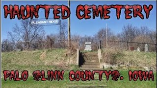 Haunted Pleasant Ridge Cemetery in Linn County, Iowa