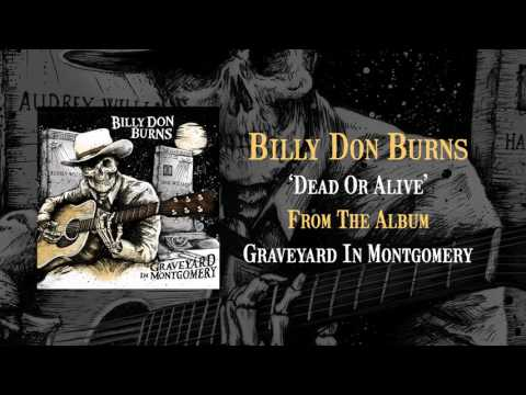 Billy Don Burns - Dead Or Alive (Official Audio)