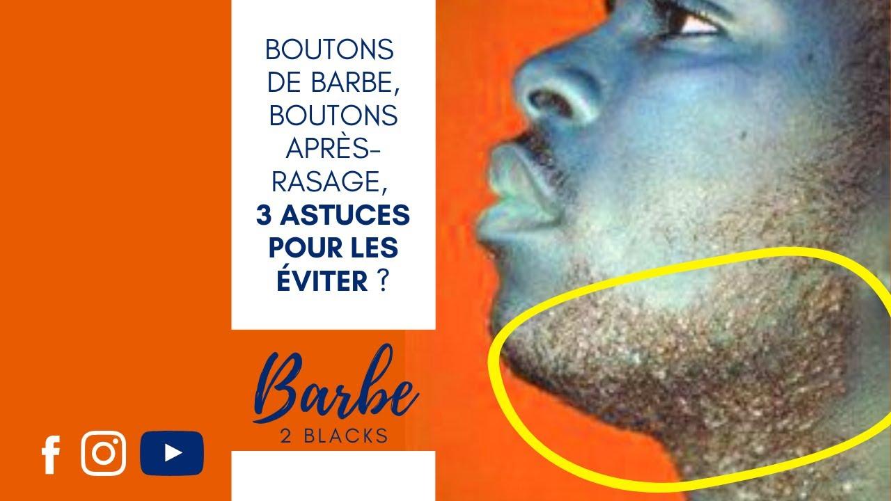 Comment éviter les boutons de barbe et les boutons après ...