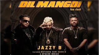 Jazzy B   Dil Mangdi   feat Sukh-E   Apache Indian   Jaani   Latest Song   Dainik Savera