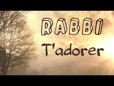 Rabbi - T'adorer  | ** Worship Fever Channel **