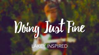 LAKEY INSPIRED Doing Just Fine