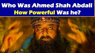Ahmad Shah Abdali   Who Was he ? And How Powerful   Battle of Panipat