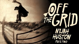 Nyjah Huston - Off The Grid