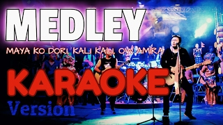 MEDLEY (Mayako Dori, Kali Kali, Ow Amira) | Nepali Karaoke Song (Track) | Deepak Bajracharya