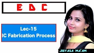 Lec 15 IC Fabrication Process