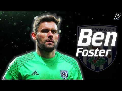 Ben Foster 2017/18  Amazing Saves - West bromwich albion