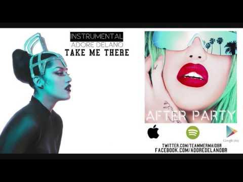 Adore Delano - Take Me There [Instrumental]