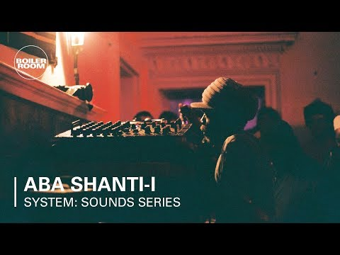 Aba Shanti-I | Boiler Room x SYSTEM: Sounds Series at Somerset House Studios Mp3