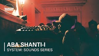 Aba Shanti-I | Boiler Room x SYSTEM: Sounds Series at Somerset House Studios