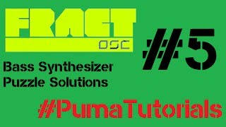 Fract OSC - Bass Synthesizer Puzzle Solutions - Part 5 #PumaTutorials