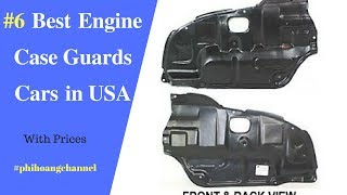 Top 6 Best Engine Case Guards Cars in USA – Best Car Care Products 2018