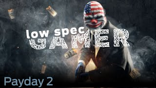 LowSpecGamer: improving performance on Payday 2 (OUTDATED)