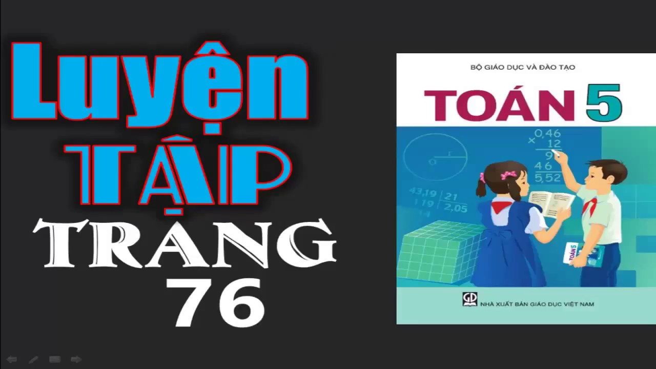 2k Vlogs – Toán Lớp 5 Trang 76: Luyện Tập