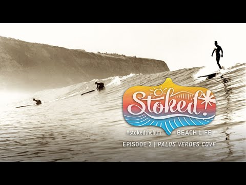 STOKED! EPISODE 2 : PALOS VERDES COVE : A BIRTHPLACE OF CALIFORNIA SURFING