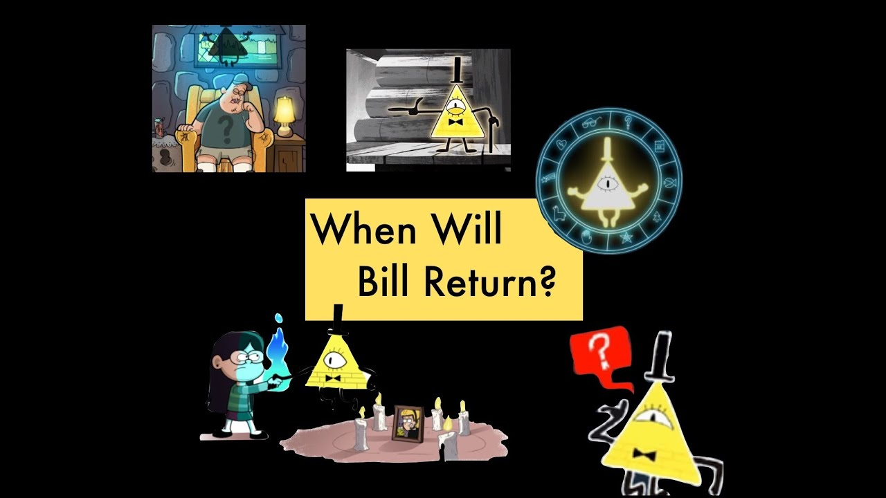 gravity falls when will bill return youtube