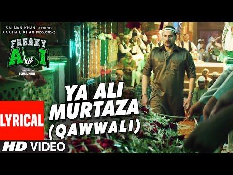 YA ALI MURTAZA (QAWWALI) Lyrical  Song   FREAKY ALI   Nawazuddin Siddiqui, Amy Jackson, Arbaaz Khan