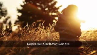 Deepest Blue - Give It Away (Club Mix) [+LYRICS]