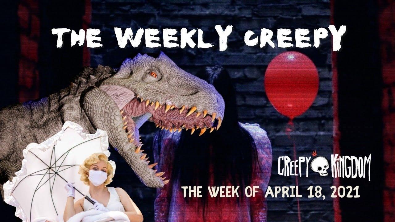The Weekly Creepy 4-18-21