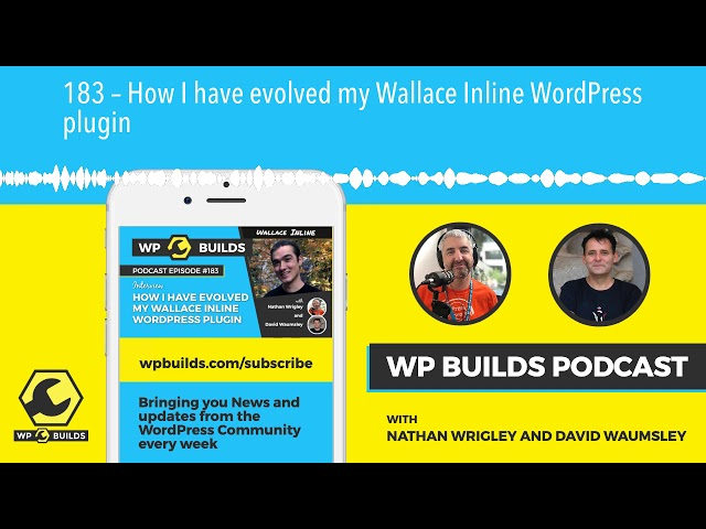 183 – How I have evolved my Wallace Inline WordPress plugin