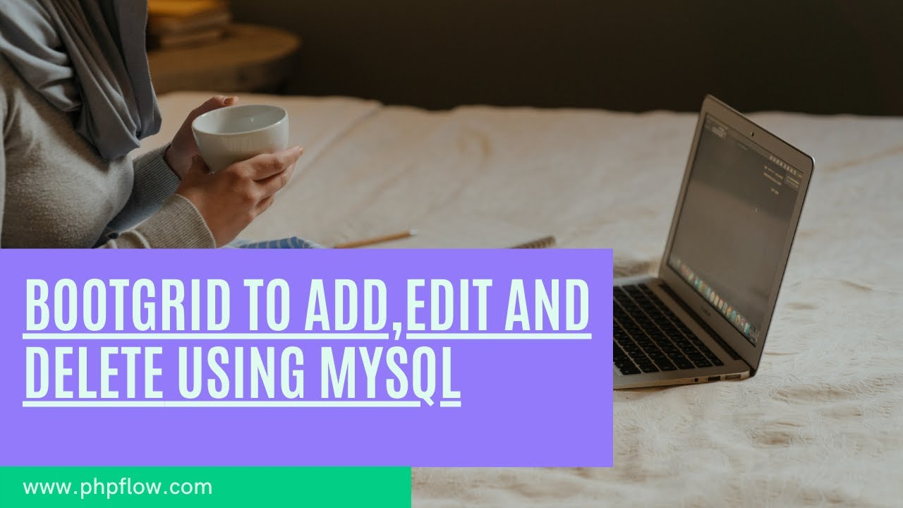 Add,Edit and Delete Record using Bootgrid , PHP and MySQL - Phpflow com