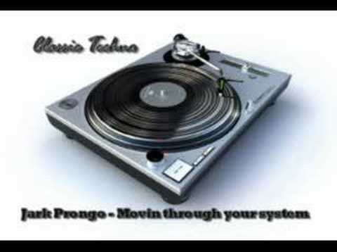 Classic Techno Track:Jark Prongo - Movin through your system