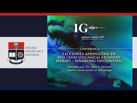 CONFERENCIA: LECCIONES APRENDIDAS EN DOS CRISIS VOLCÁNICAS RECIENTES: MERAPI - SINABUNG (INDONESIA)
